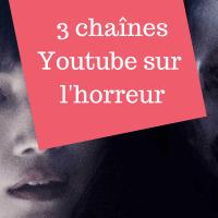 3 chaînes Youtube qui parlent d'horreur