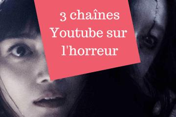 3 chaînent Youtube qui parlent d'horreur