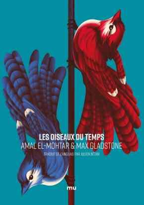 Les oiseaux du temps d'Amal El-Mohtar et Max Gladstone