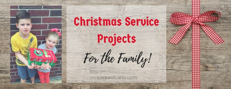 Christmas Service Projects - Teach Your Kids to Give Back | Laguna Lane