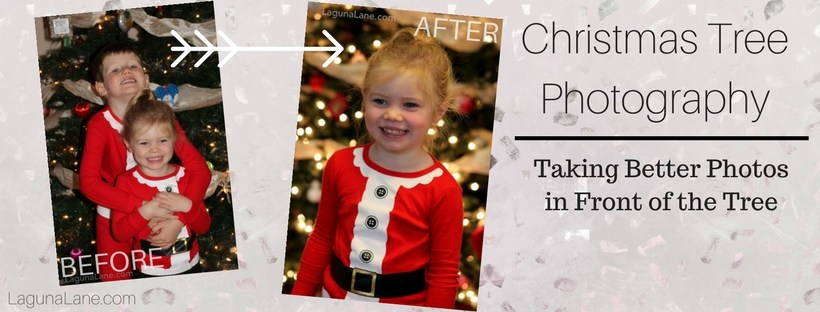 Christmas Tree Photography - Easy & Beautiful Photos in Front of the Tree | Laguna Lane
