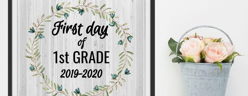 Farmhouse First Day Of School Signs 2019 2020 Free