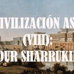 La civilización asiria (VIII) Dur Sharrukin