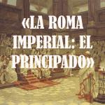 La Roma imperial: el Principado