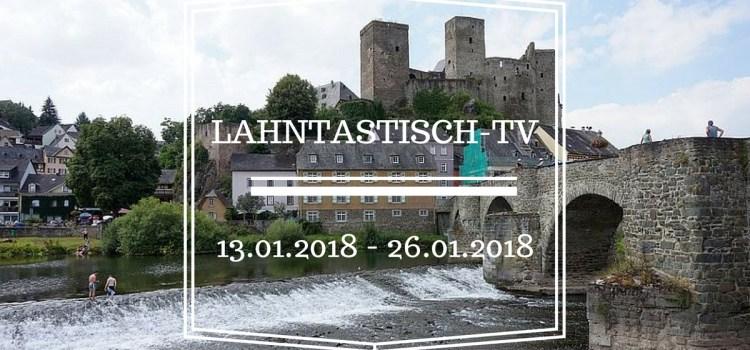Lahntastisch Fernsehen: 13.01.2018 – 26.01.2018