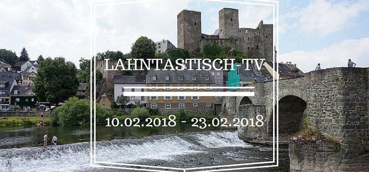 Lahntastisch Fernsehen: 10.02.2018 – 23.02.2018
