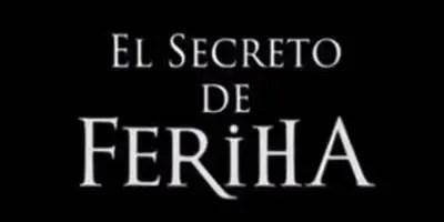 El Secreto de Feriha. Crítica de la semana de estreno
