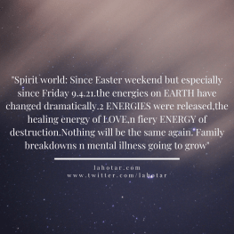 Spirit world: Since Easter weekend but especially since Friday 9.4.21...