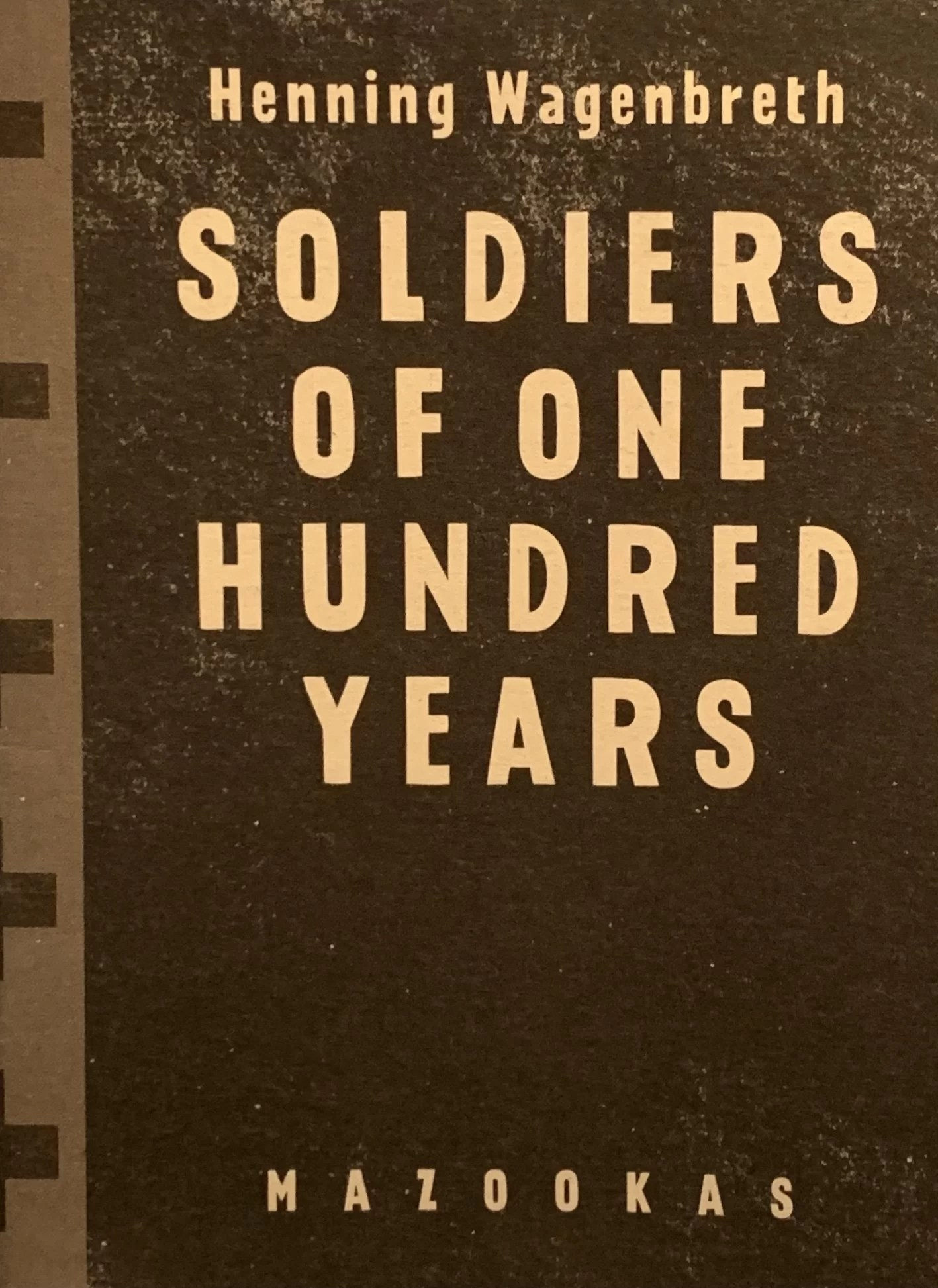 La Increíble, SOLDIERS OF ONE HUNDRED YEARS, HENNING WAGENBRETH