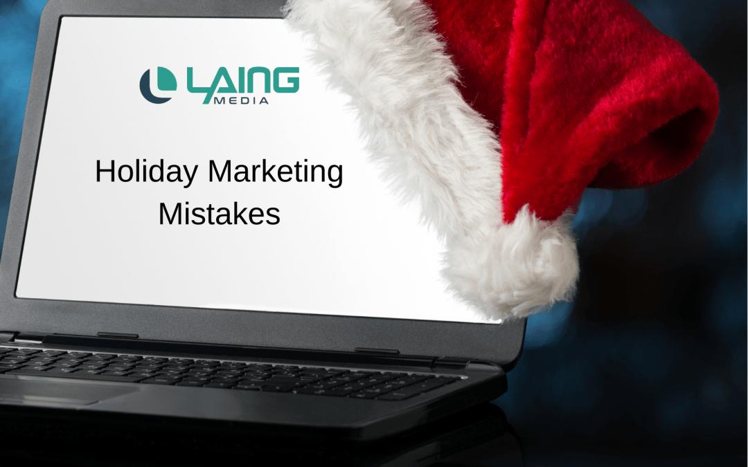 4 Holiday Marketing Mistakes to Avoid