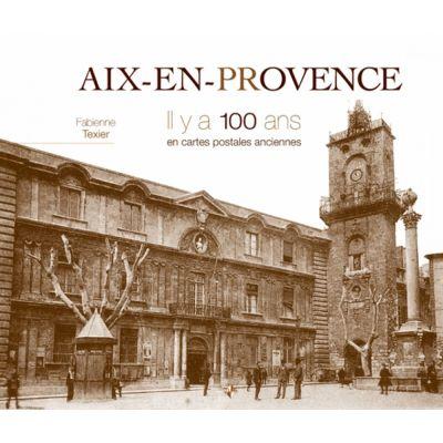 AIX EN PROVENCE IL Y A 100 ANS