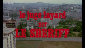 Le juge Fayard, dit le shériff