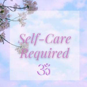 Self-Care Required