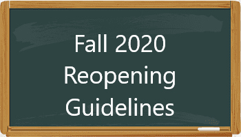Fall 2020 Reopening Guidelines