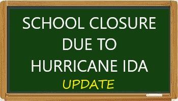 9/2/21 UPDATE ON HURRICANE IDA SCHOOL CLOSURE