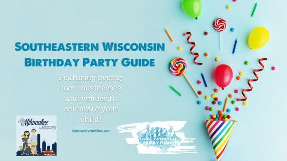 Waukesha County And Metro Milwaukee Birthday Party Guide