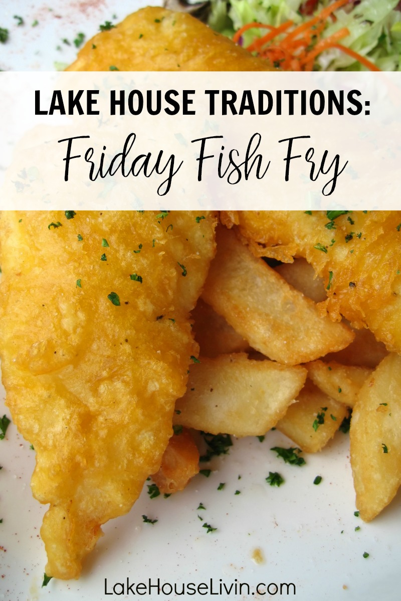 Wisconsin Friday Night Fish Fry | Lake House Traditions |