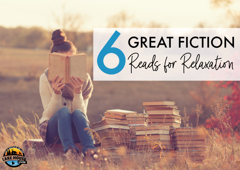 6 Great Fiction Reads for Relaxation