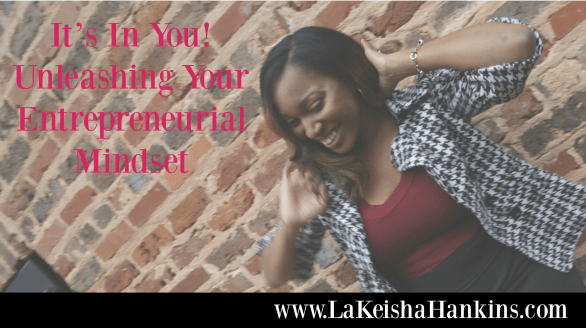 It's In You Unleash Your Entrepreneurial