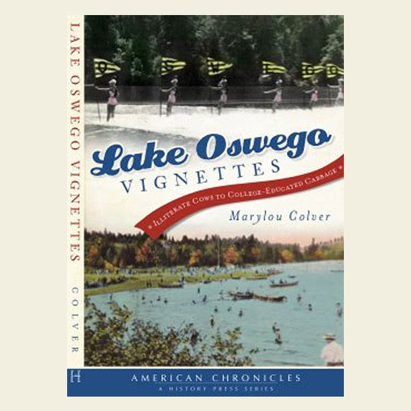 Lake Oswego Vignettes by Marylou Colver