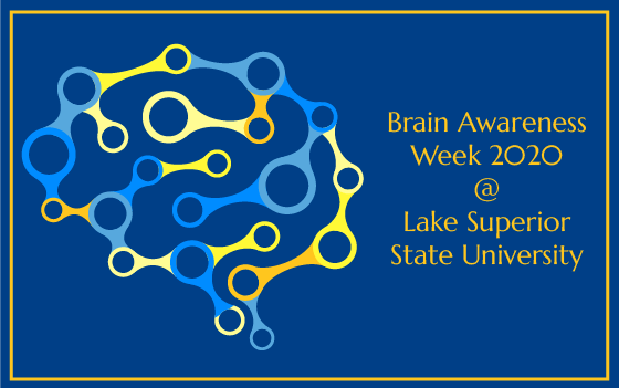 Brain Awareness Week 2020 at LSSU