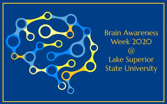 Brain Awareness Week 2020 at LSSU