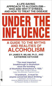 under-the-influence-a-guide-to-the-myths-and-realities-of-alcoholism_milam