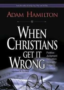 When Christians Get It Wrong by Adam Hamilton