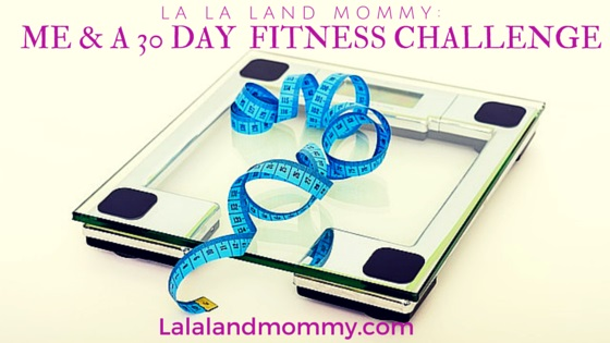 Me & A 30 Day Fitness Challenge
