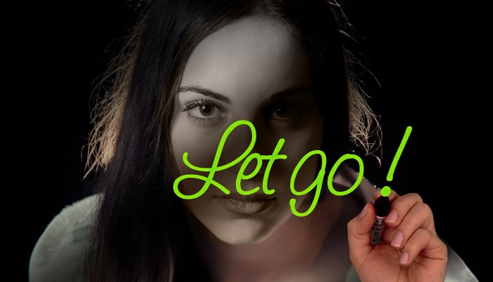 Sometimes A Positive Lifestyle Means Letting Go