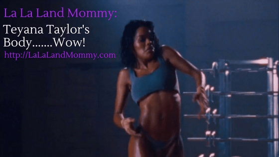 La La Land Mommy: Teyana Taylor's Body.....Wow!