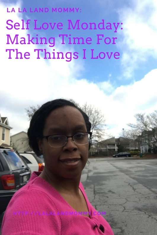 La La Land Mommy: Making Time For The Things I Love