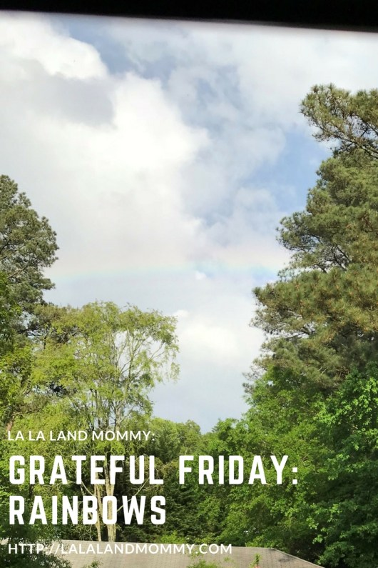La La Land Mommy: Grateful Friday: Rainbows