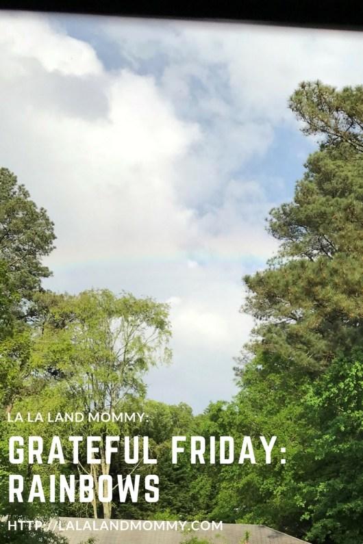 La La Land Mommy: Grateful Friday: Rainbows