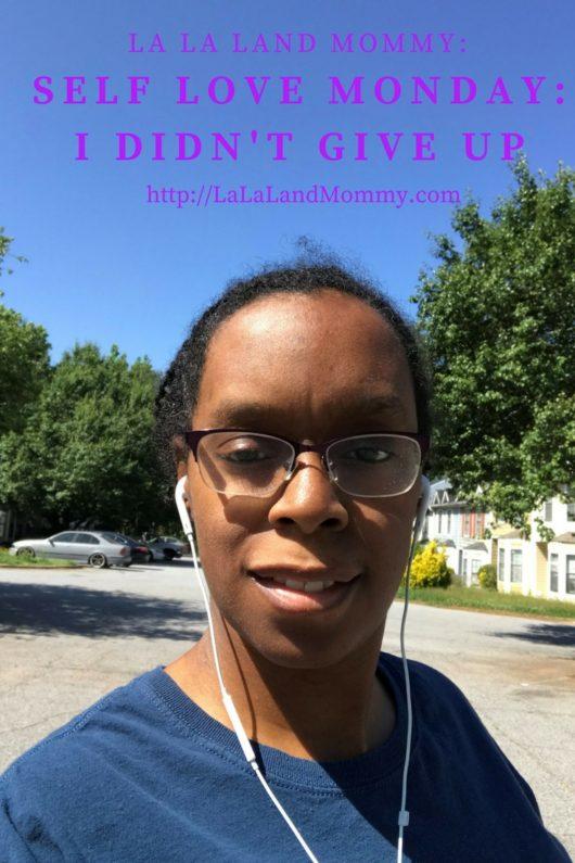 La La Land Mommy: Self Love Monday: I Didn't Give Up