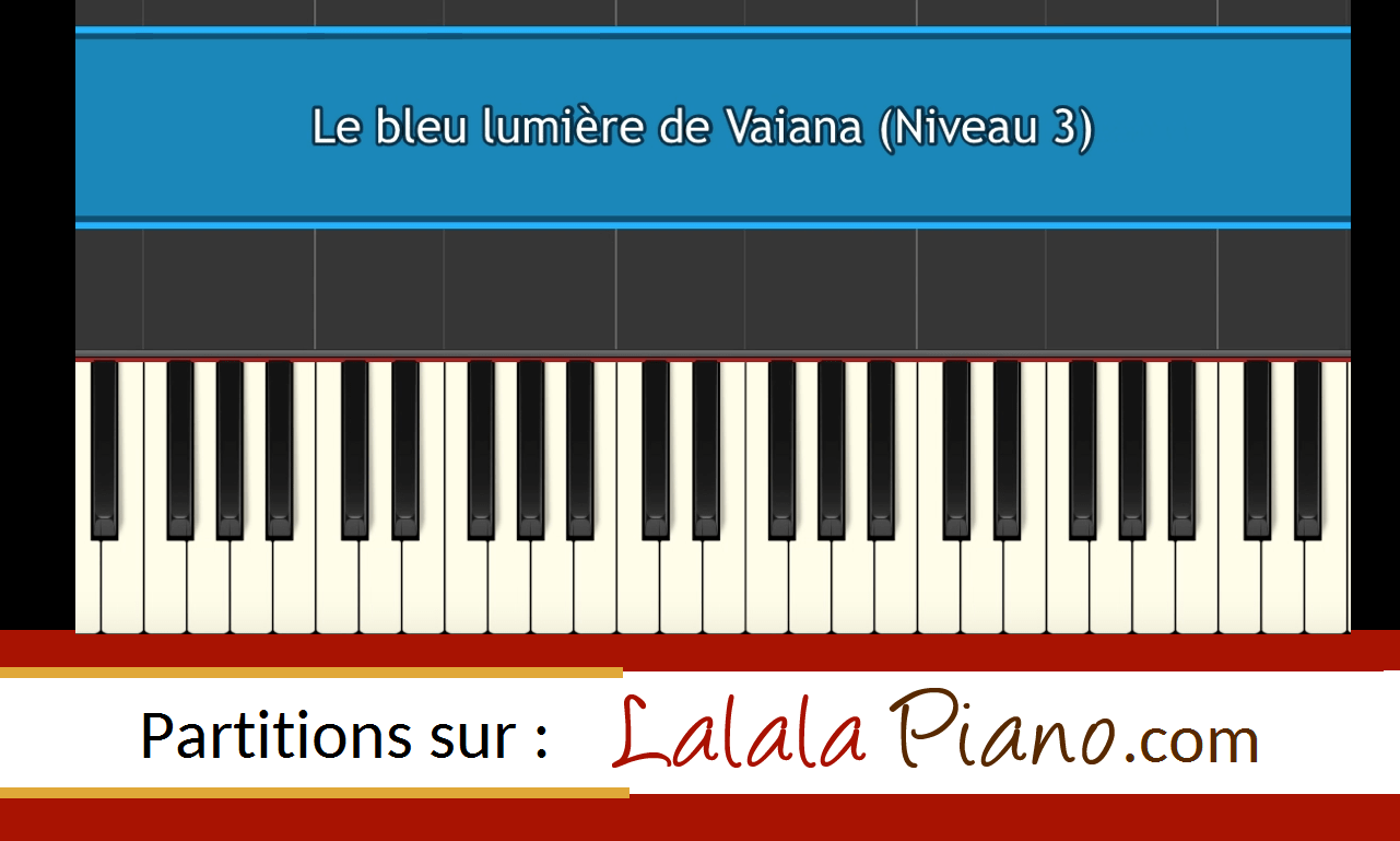 Read more about the article 🎶 VAIANA – Le Bleu Lumière – Piano