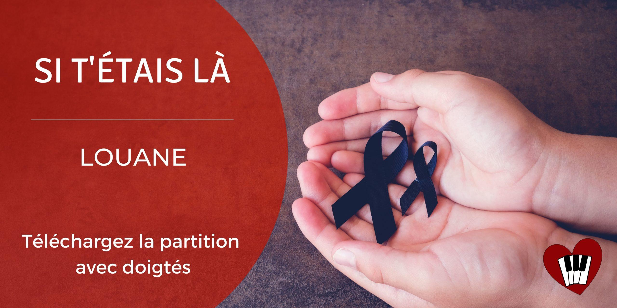 You are currently viewing Si t'étais là de Louane : Partition Piano (facile à intermédiaire)