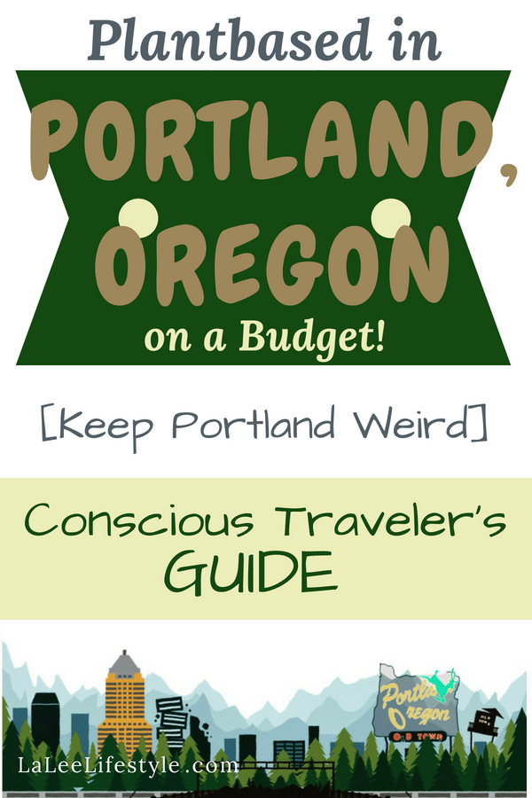 Plantbased Portland, eco travel on a budget