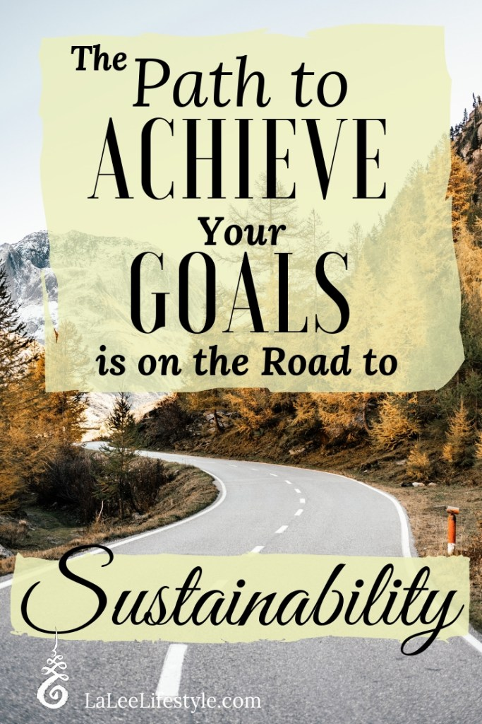 Steps to achieve goals sustainably