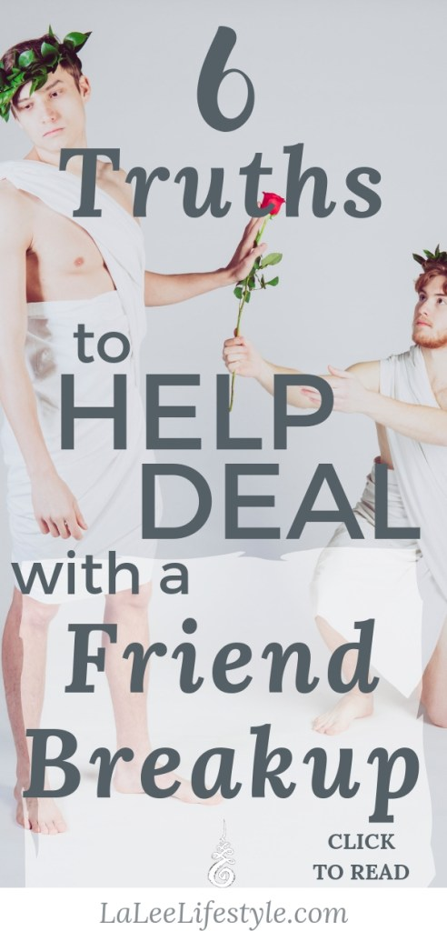6 truths to help you deal with a friend breakup