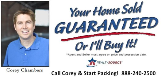 Corey Chambers Real Estate - Your Home Sold GUARANTEED or I'll Buy It* Call Corey and Start Packing 888-240-2500