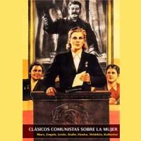 clasicos comunistas sobre la mujer