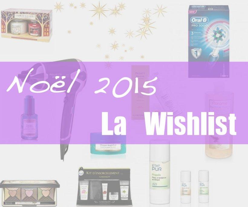 wishlist noël 2015 beauté idée cadeaux