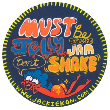 Jackie Kon - Must Be Jelly Cause Jam Don's Shake