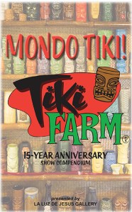 Mondo Tiki Tiki Farm 15-Year Anniversary Show Compendium40 pages, Full color, $5
