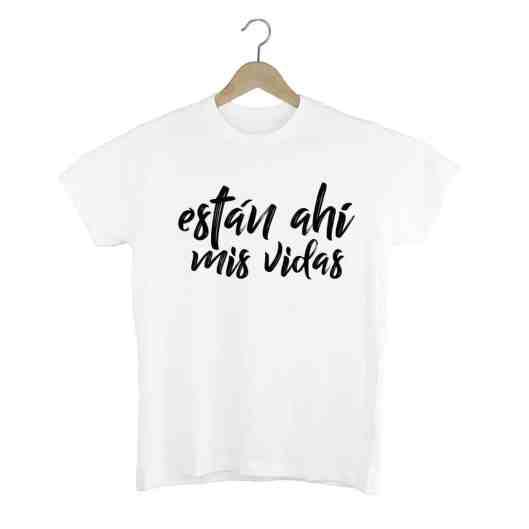 Camiseta Están ahí mis vidas