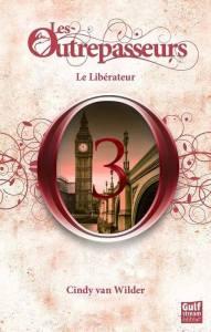 les-outrepasseurs,-tome-3---le-liberateur-449250 (1)