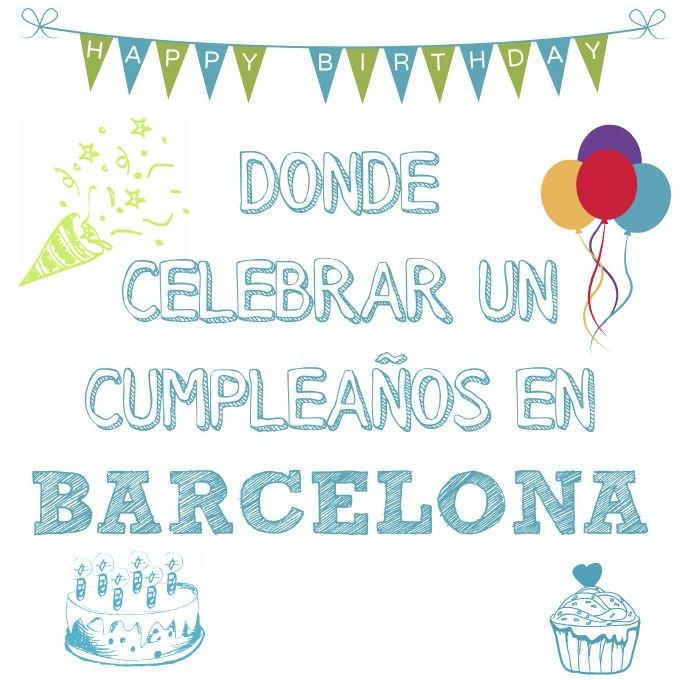 Donde celebrar un cumpleaños en Barcelona
