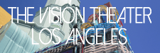 Vision Theater Los Angeles community events Arts, Culture, Music, Fashion and Community Events Vision Theater
