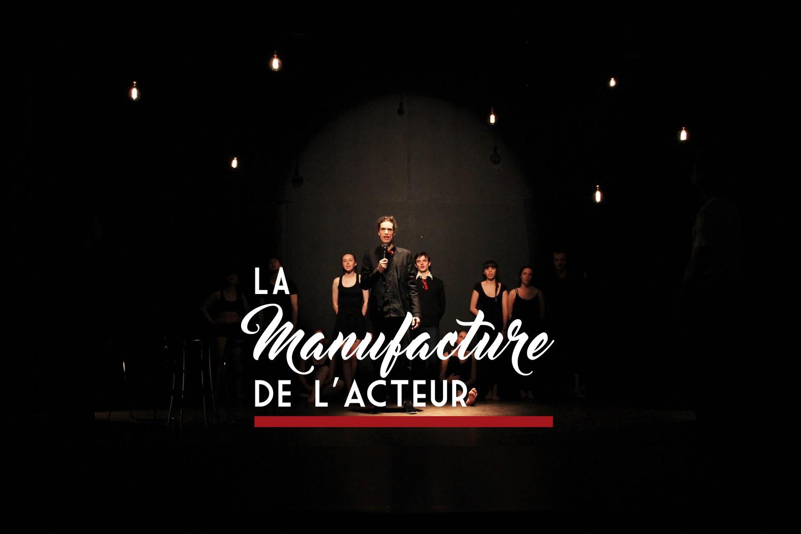 Manufacture de l'acteur - école de théâtre à Paris